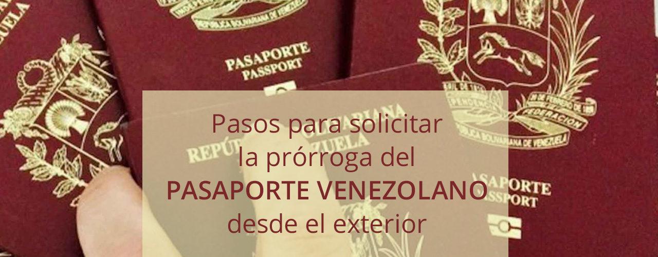 Pasos para solicitar la prórroga del PASAPORTE VENEZOLANO desde el exterior